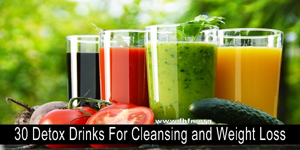 30 Detox Drinks For Cleansing and Weight Loss